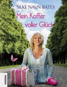 Mein Koffer voller Glück von Silke Naun-Bates